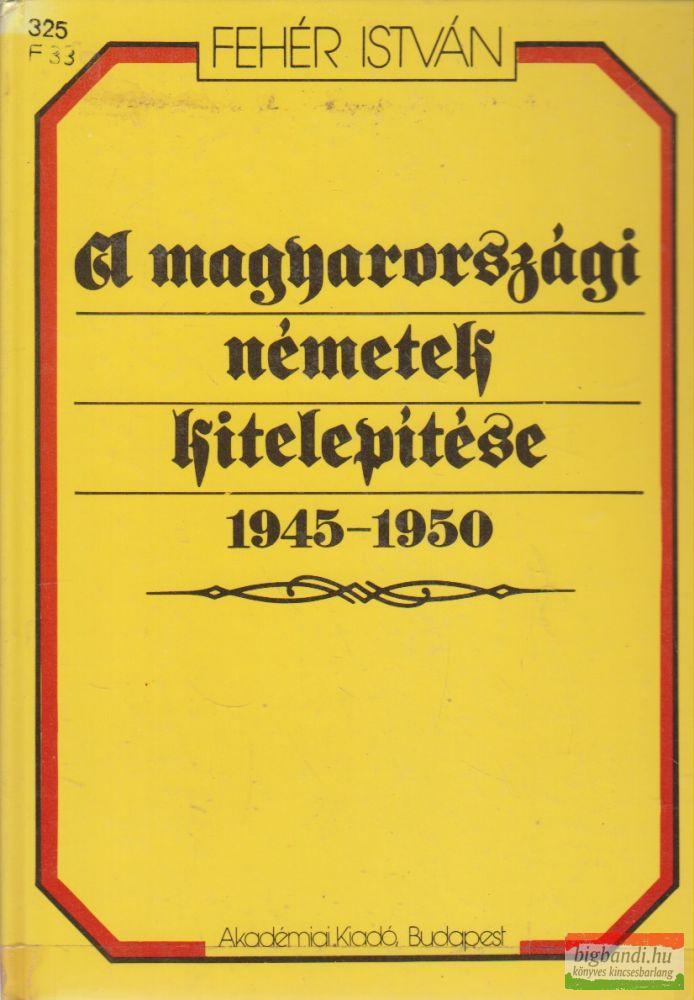A magyarországi németek kitelepítése 1945-1950