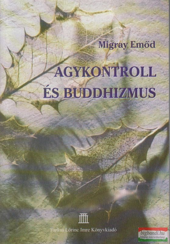 Migray Emőd - Agykontroll és buddhizmus