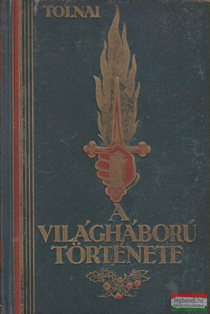 Tolnai - A világháború története VI.