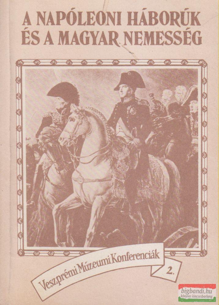 Veress D. Csaba - A napóleoni háborúk és a magyar nemesség