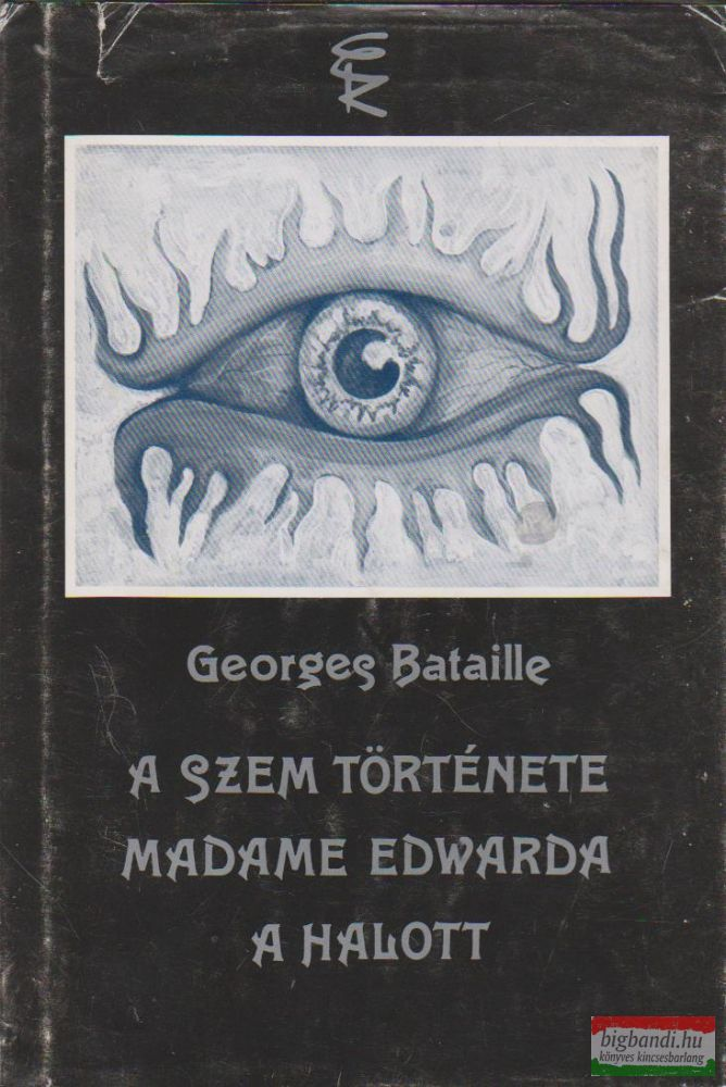 A szem története / Madame Edwarda / A halott
