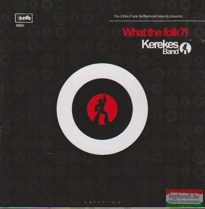 Kerekes Band: What the Folk?! CD
