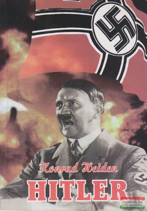 Konrad Heiden - Hitler
