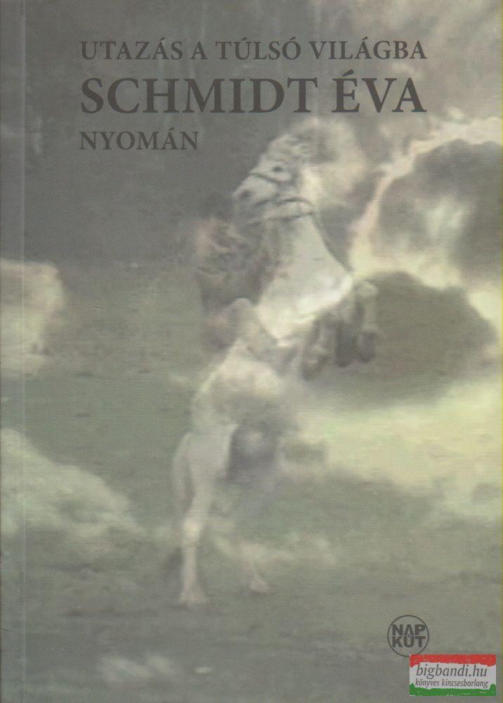 Halmy György szerk. - Utazás a túlsó világba Schmidt Éva nyomán