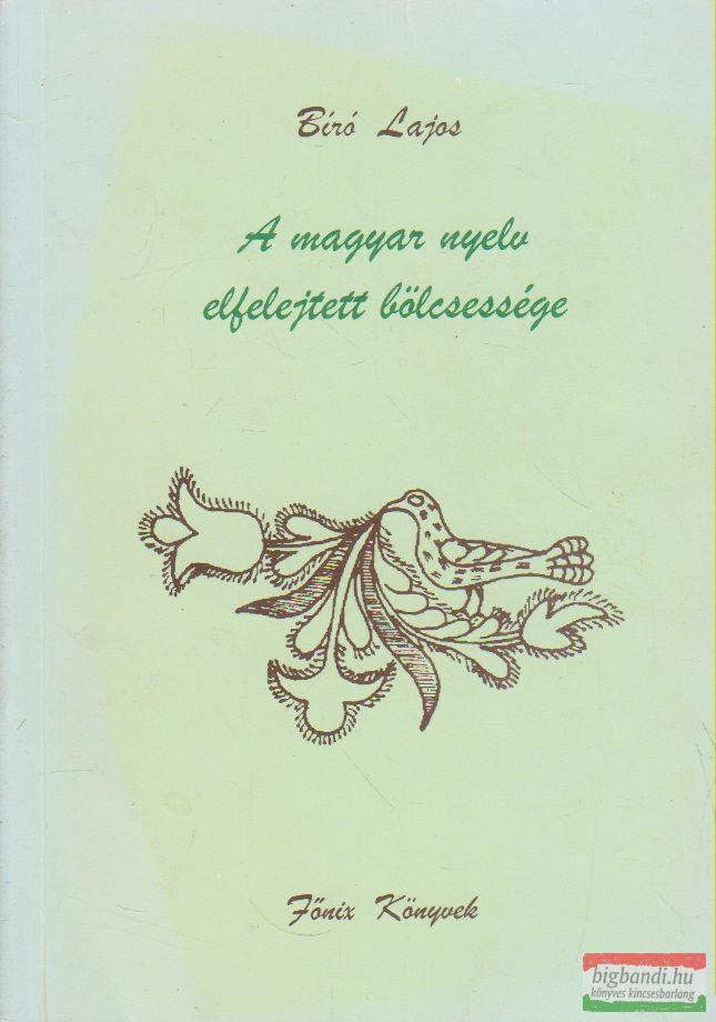 A magyar nyelv elfelejtett bölcsessége