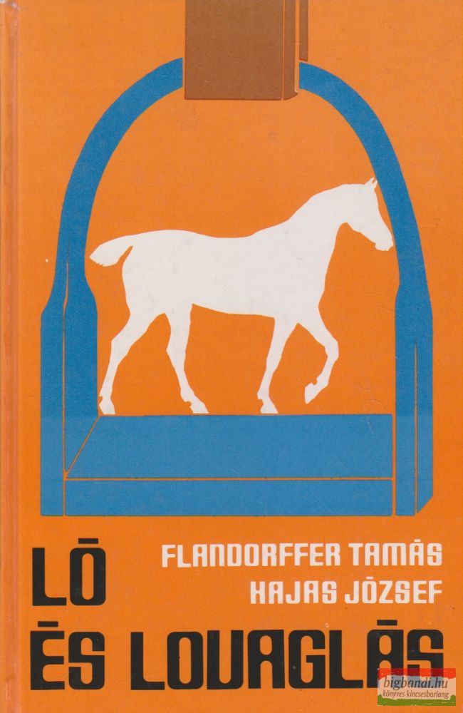 Flandorffer Tamás, Hajas József - Ló és lovaglás