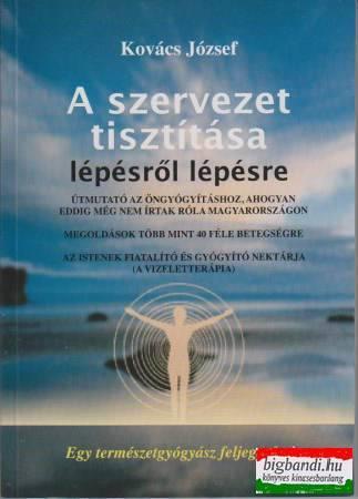 Kovács József - A szervezet tisztítása lépésről lépésre
