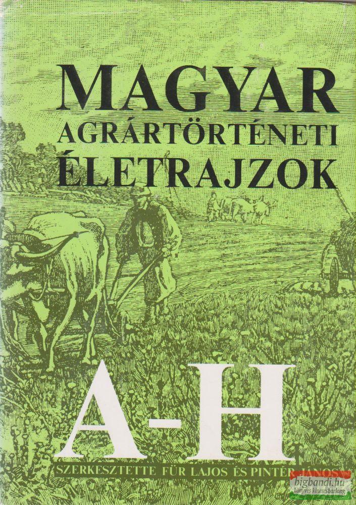 Magyar agrártörténeti életrajzok A-H