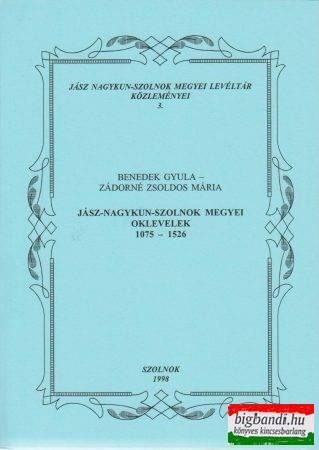 Jász-Nagykun-Szolnok Megyei oklevelek 1075-1526