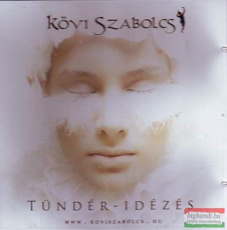 Kövi Szabolcs: Tündér - idézés CD