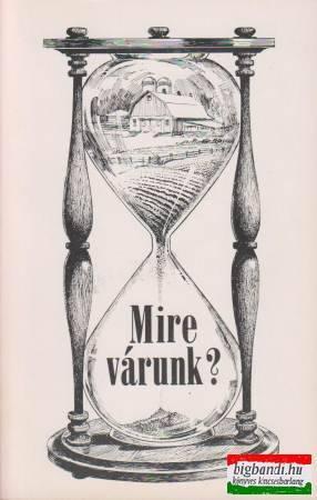 Mire várunk?-A Katolikus Magyarok Vasárnapja 1984-es évkönyve