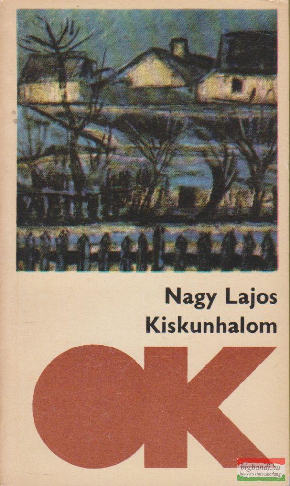 Nagy Lajos - Kiskunhalom
