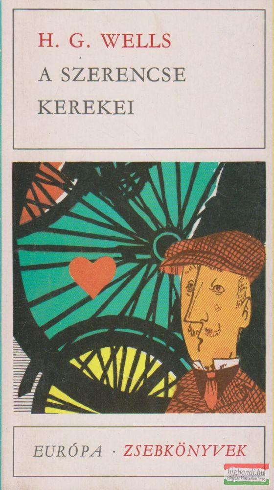 H. G. Wells - A szerencse kerekei