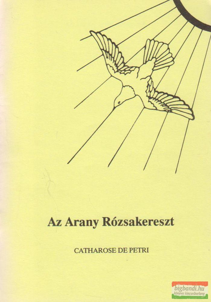Az Arany Rózsakereszt - Rózsa sorozat 4.