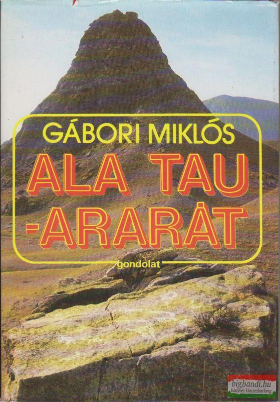 Ala Tau - Ararát (Régészeti utazások)