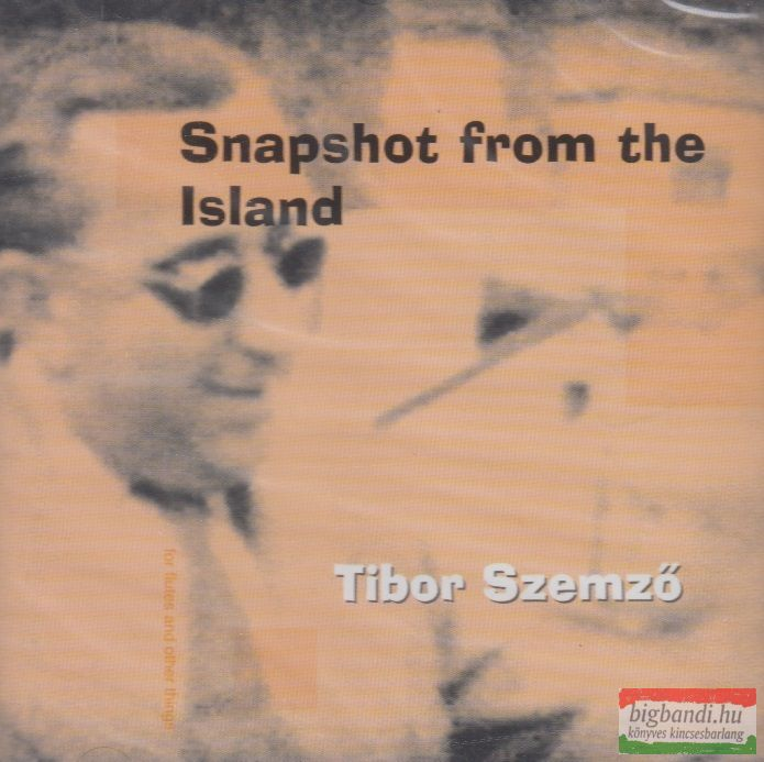 Szemző Tibor: Snapshot from the Island CD