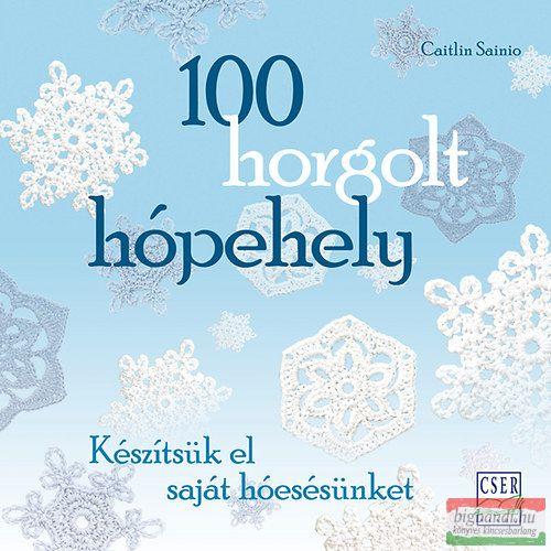 Caitlin Sainio - 100 horgolt hópehely - Készítsük el saját hóesésünket