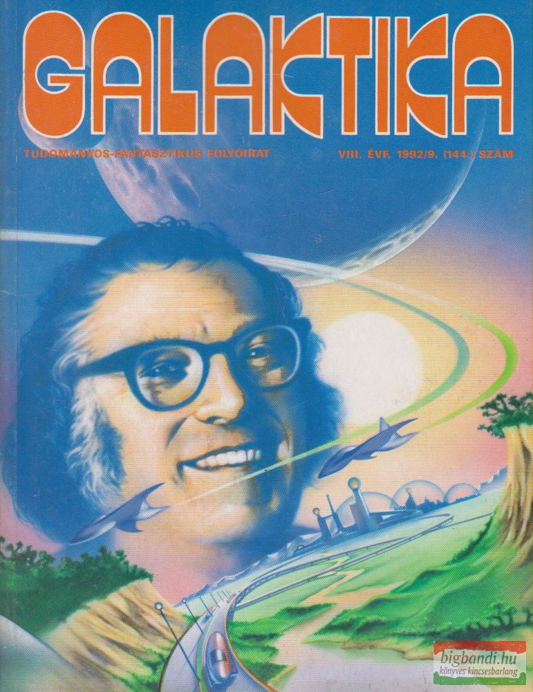 Kuczka Péter szerk. - Galaktika Tudományos-fantasztikus folyóirat VIII. évf. 1992/9. 144. szám