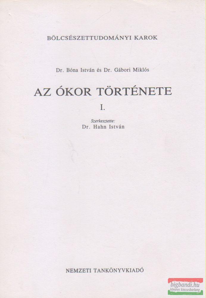 Dr. Bóna István, Dr. Gábori Miklós - Az ókor története I.