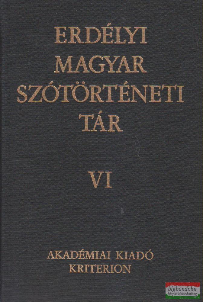 Szabó T. Attila - Erdélyi magyar szótörténeti tár VI. kötet