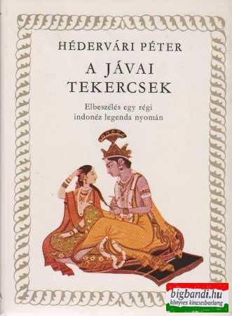 A jávai tekercsek (Elbeszélés egy régi indonéz legenda alapján)
