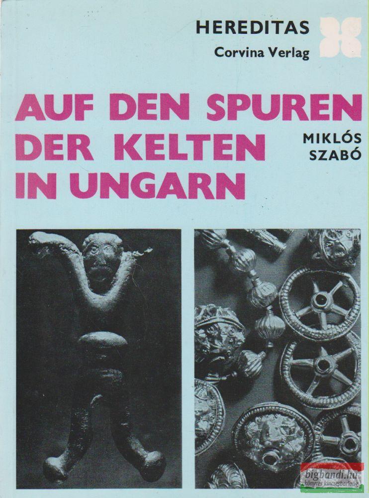 Auf den Spuren der Kelten in Ungarn - Hereditas sorozat