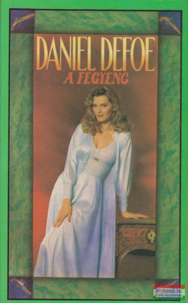 Daniel Defoe - A fegyenc