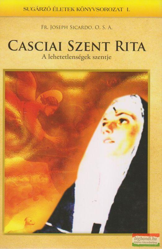 Casciai Szent Rita - A lehetetlenségek szentje