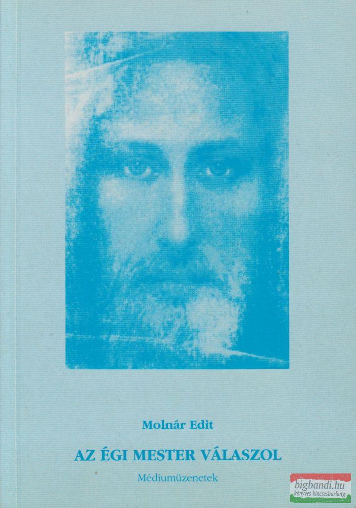 Az égi mester válaszol - Médiumüzenetek