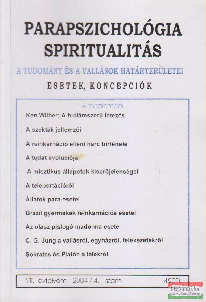 Parapszichológia - Spiritualitás VII. évfolyam 2004/4. szám
