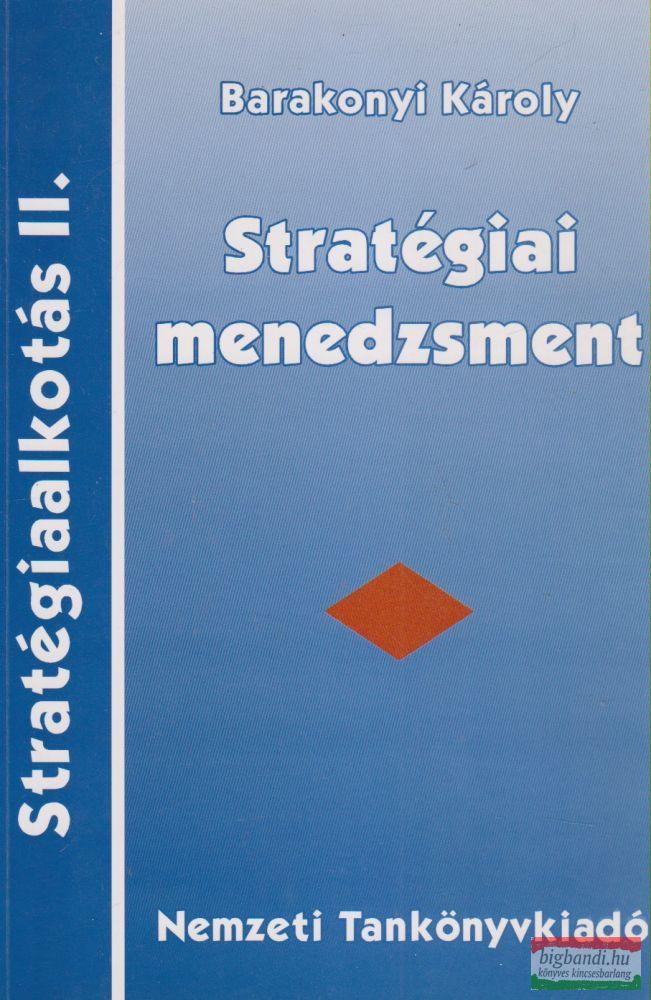 Barakonyi Károly - Stratégiai menedzsment - Stratégiaalkotás II.