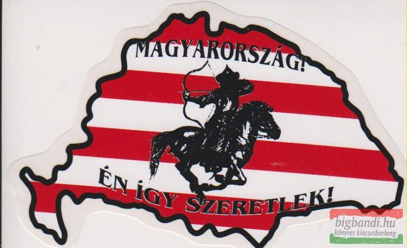 Autós matrica - Magyarország! Én így szeretlek! Árpád-sávos