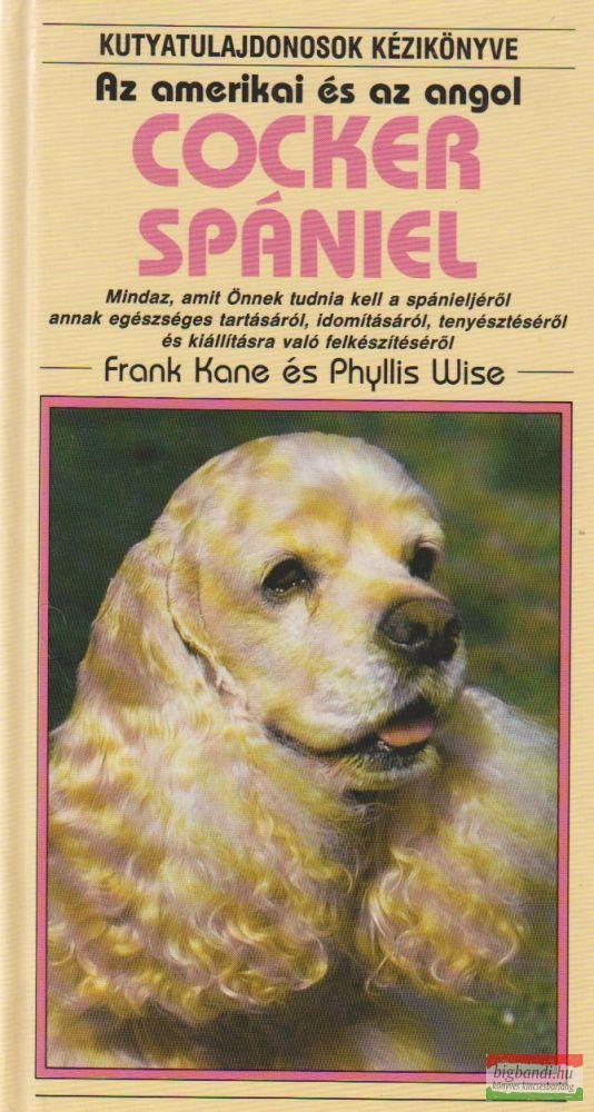 Az amerikai és az angol Cocker spániel - Kutyatulajdonosok kézikönyve