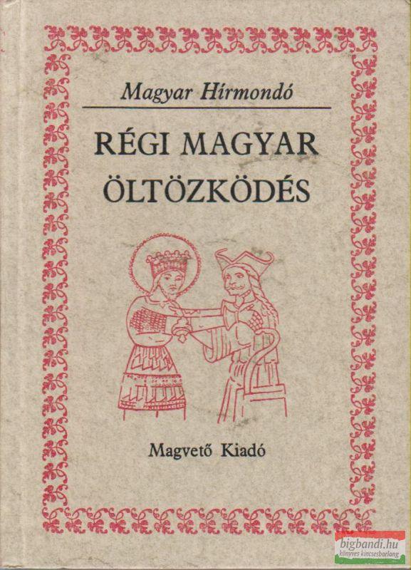 Régi magyar öltözködés