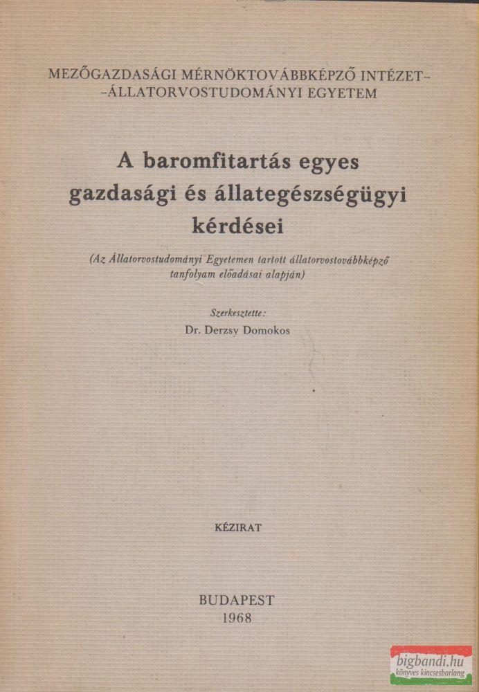 Dr. Derzsy Domokos szerk. - A baromfitartás egyes gazdasági és állategészségügyi kérdései