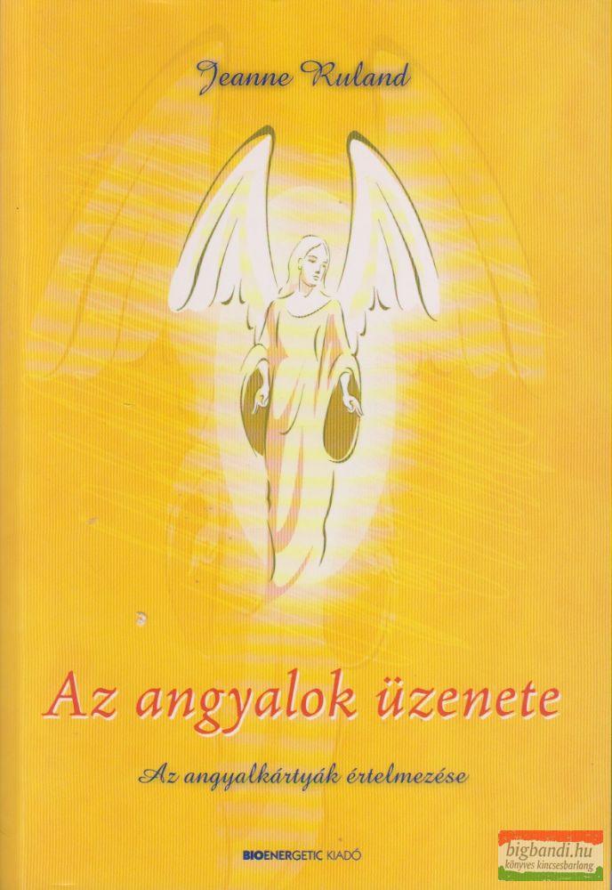 Az angyalok üzenete - Az angyalkártyák értelmezése