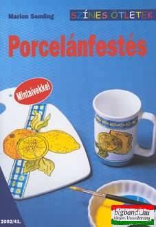 Porcelánfestés - Színes ötletek
