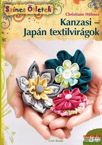 Christiane Hübner - Kanzasi - Japán textilvirágok