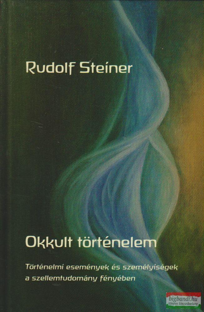 Rudolf Steiner - Okkult történelem