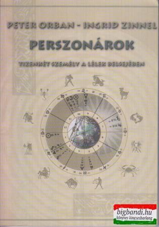 Perszonárok - tizenkét személy a lélek belsejében