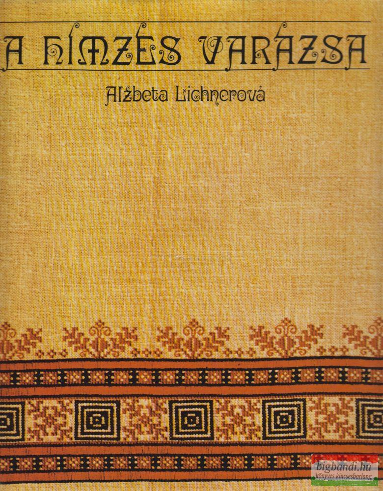 Alzbeta Lichnerová - A hímzés varázsa
