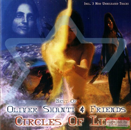 Oliver Shanti and Friends - Circles of Life (Best of)