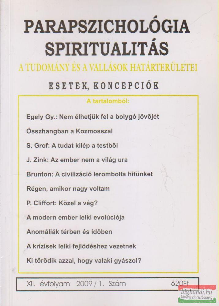 Parapszichológia - Spiritualitás XII. évfolyam 2009/1. szám