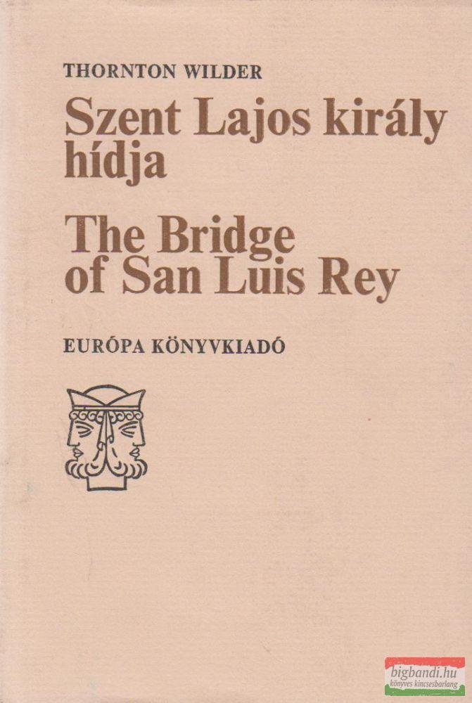 Szent Lajos király hídja / The Bridge of San Luis Rey