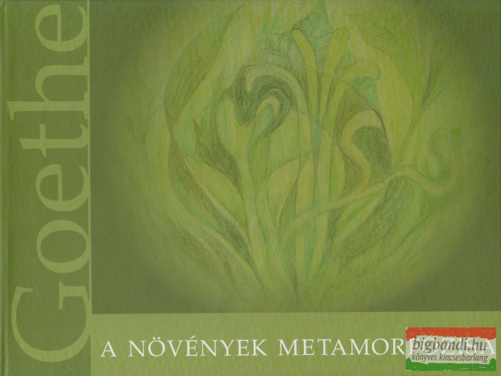 Johann Wolfgang von Goethe - A növények metamorfózisa