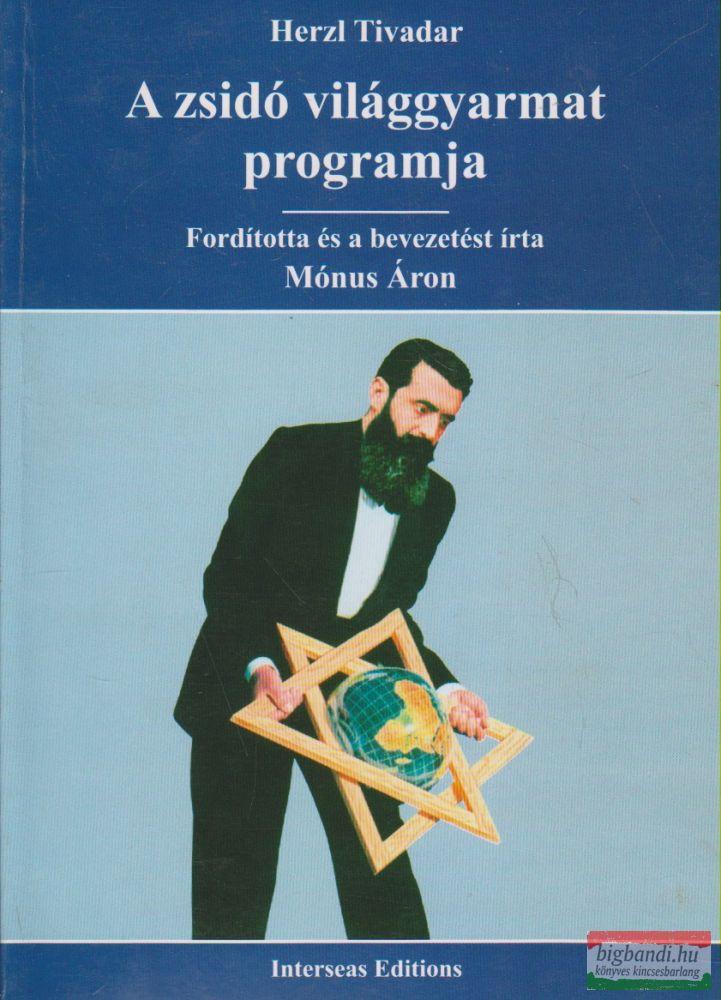 Herzl Tivadar - A zsidó világgyarmat programja