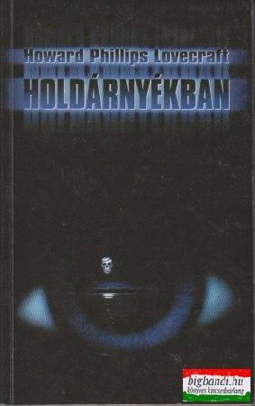 H. P. Lovecraft - Holdárnyékban