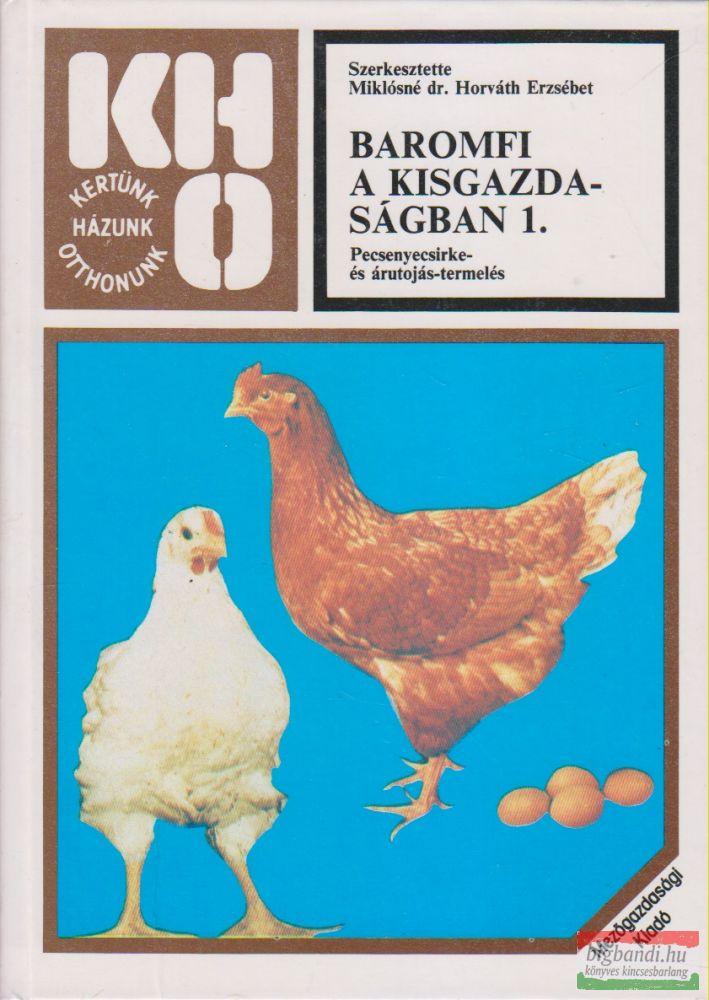 Baromfi a kisgazdaságban 1. - Pecsenyecsirke- és árutojás-termelés