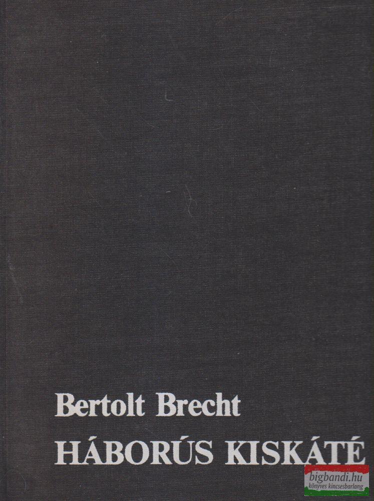 Bertold Brecht - Háborús kiskáté