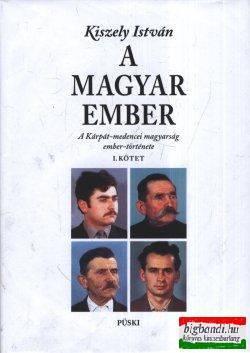 A Magyar ember I-II. A Kárpát-medencei magyarság ember-története